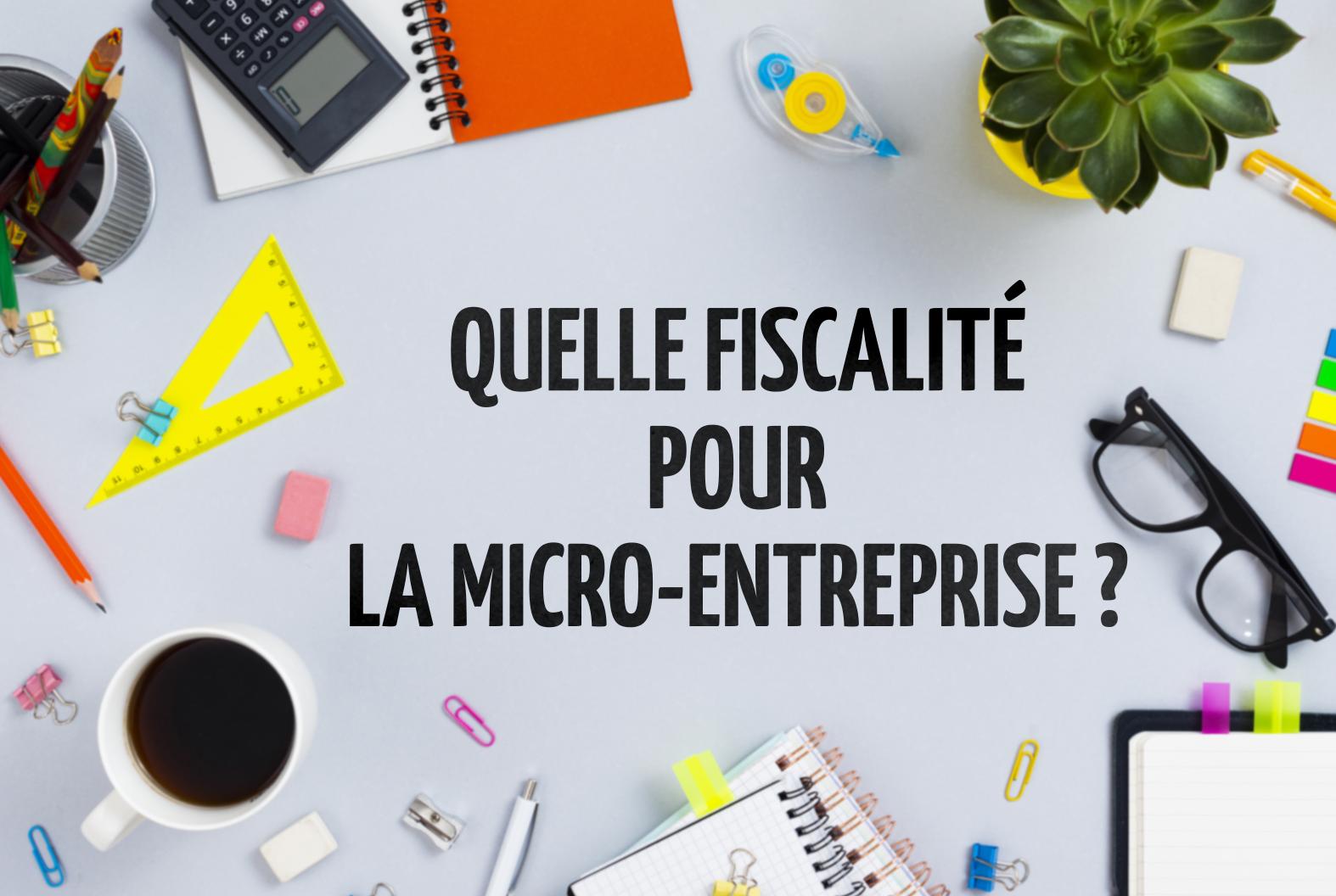 D-Conseils - quelle fiscalité pour la micro-entreprise ?
